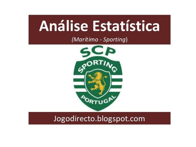 Análise Estatística (Marítimo - Sporting) Jogodirecto.blogspot.com