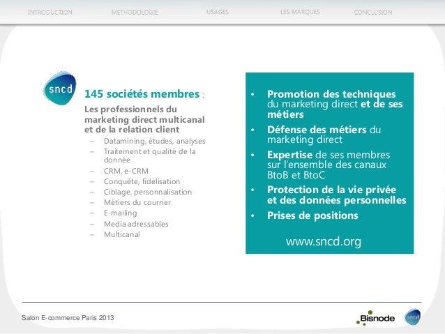 METHODOLOGIEINTRODUCTION LES MARQUESUSAGES CONCLUSION Salon E-commerce Paris 2013 • 145 sociétés membres : Les professionn...