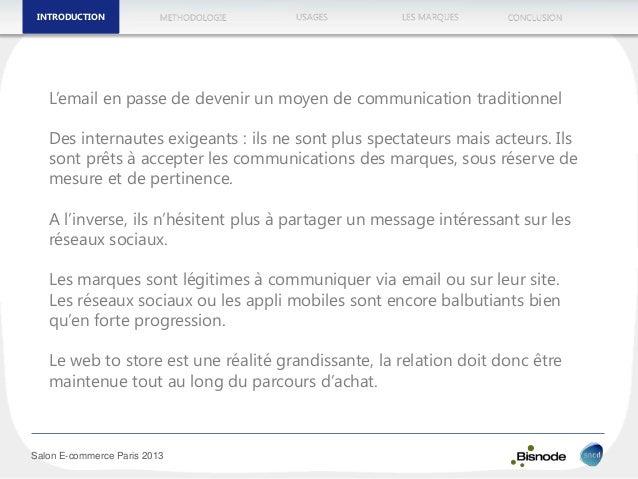 METHODOLOGIEINTRODUCTION LES MARQUESUSAGES CONCLUSION Salon E-commerce Paris 2013 L'email en passe de devenir un moyen de ...