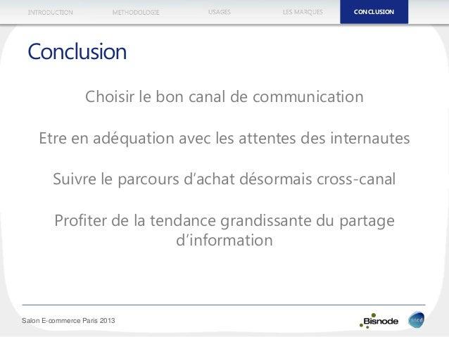 METHODOLOGIEINTRODUCTION LES MARQUESUSAGES CONCLUSION Salon E-commerce Paris 2013 CONCLUSION Conclusion Choisir le bon can...