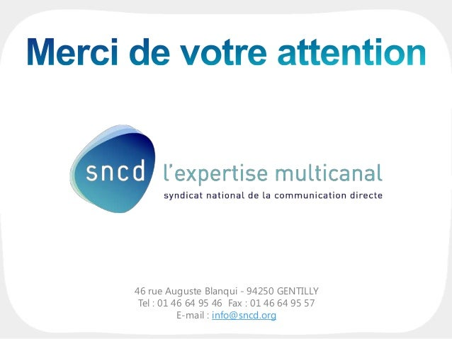 46 rue Auguste Blanqui - 94250 GENTILLY Tel : 01 46 64 95 46 Fax : 01 46 64 95 57 E-mail : info@sncd.org