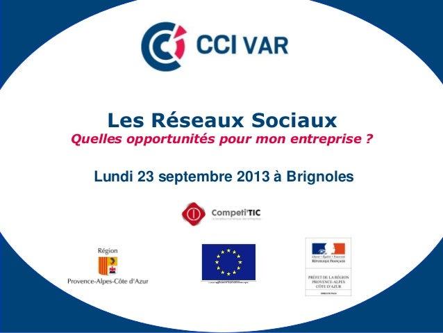 Lundi 23 septembre 2013 à Brignoles Les Réseaux Sociaux Quelles opportunités pour mon entreprise ?