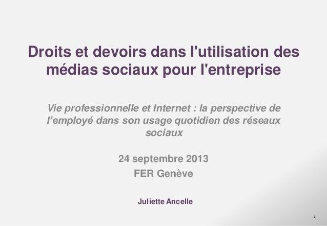 Droits et devoirs dans l'utilisation des médias sociaux pour l'entreprise Vie professionnelle et Internet : la perspective...