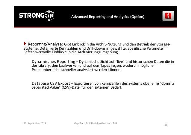 Osys  Tech  Talk  FlashSpeicher  und  LTFS      16   Advanced  ReporGng  and  AnalyGcs  (OpGon)  ...