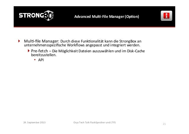 Osys  Tech  Talk  FlashSpeicher  und  LTFS      21   Advanced  MulG-‐File  Manager  (OpGon)   24....