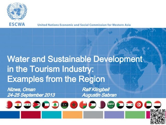 Water and Sustainable Development in the Tourism Industry: Examples from the Region Nizwa, Oman 24-25 September 2013 Ralf ...