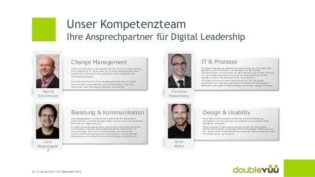 21 | © doubleYUU | 27 September 2013 Unser Kompetenzteam Ihre Ansprechpartner für Digital Leadership Change Management Hen...