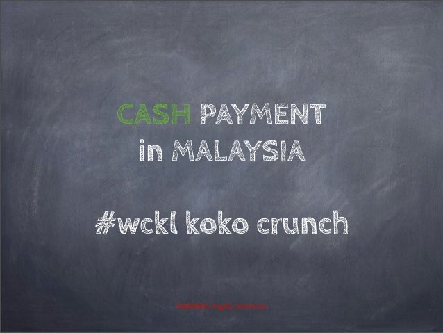 CASH PAYMENT in MALAYSIA #wckl koko crunch WARNING: highly technical