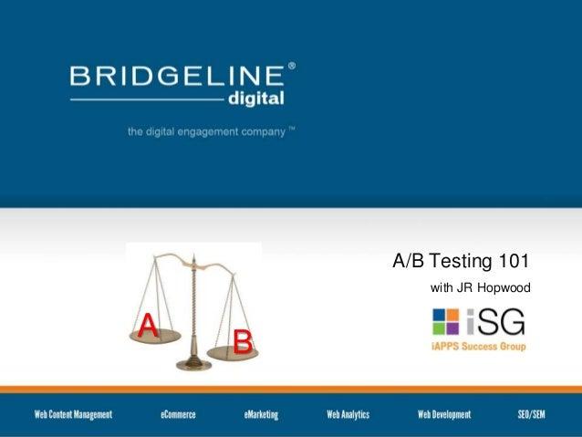 A/B Testing 101 with JR Hopwood  A  B