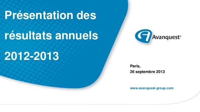 www.avanquest-group.com Présentation des résultats annuels 2012-2013 Paris, 26 septembre 2013