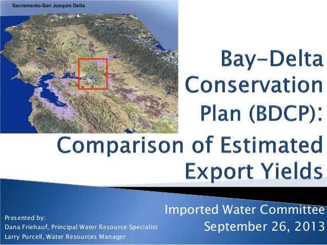 Imported Water Committee September 26, 2013 Presented by: Dana Friehauf, Principal Water Resource Specialist Larry Purcell...
