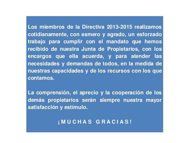 Los miembros de la Directiva 2013-2015 realizamos cotidianamente, con esmero y agrado, un esforzado trabajo para cumplir c...