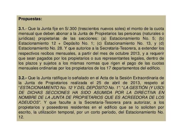 Propuestas: 3.1.- Que la Junta fije en S/.300 (trescientos nuevos soles) el monto de la cuota mensual que deben abonar a l...
