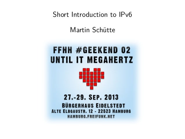 Short Introduction to IPv6 Martin Schütte