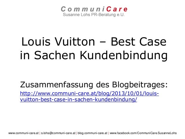 Louis Vuitton – Best Case in Sachen Kundenbindung Zusammenfassung des Blogbeitrages: http://www.communi-care.at/blog/2013/...