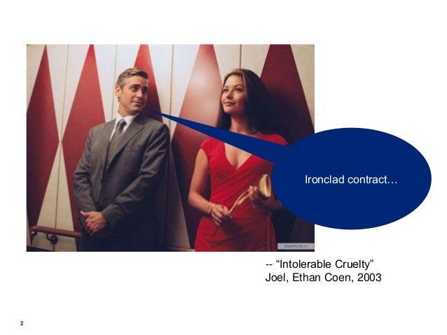 2 -- ―Intolerable Cruelty‖ Joel, Ethan Coen, 2003 Ironclad contract…