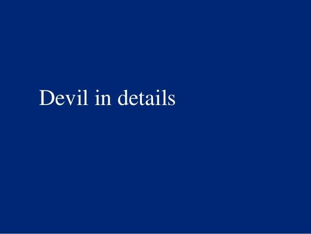Devil in details