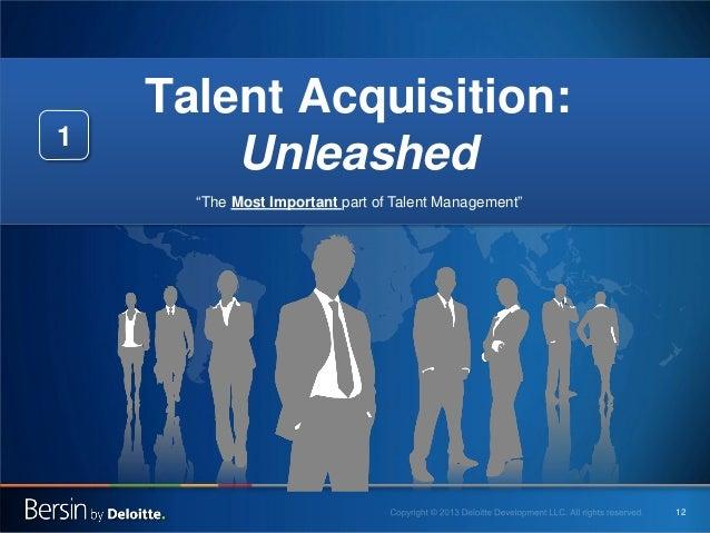 """1  Talent Acquisition: Unleashed """"The Most Important part of Talent Management""""  12"""