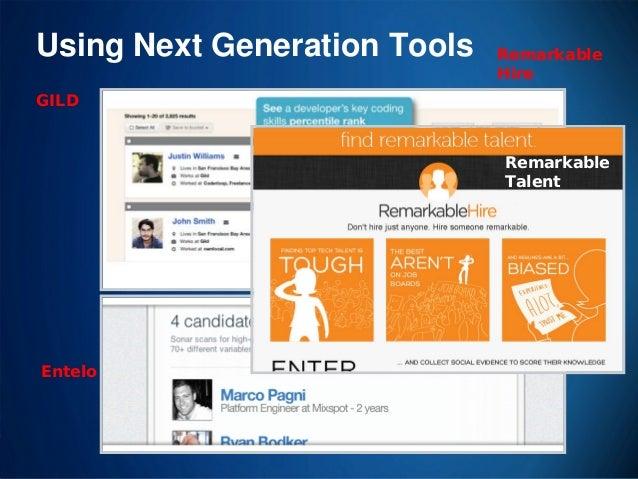 Using Next Generation Tools  Remarkable Hire  GILD Remarkable Talent  Entelo  19