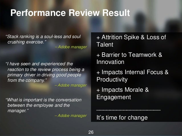 """Performance Review Result """"Stack ranking is a soul-less and soul crushing exercise.""""  + Attrition Spike & Loss of Talent  ..."""