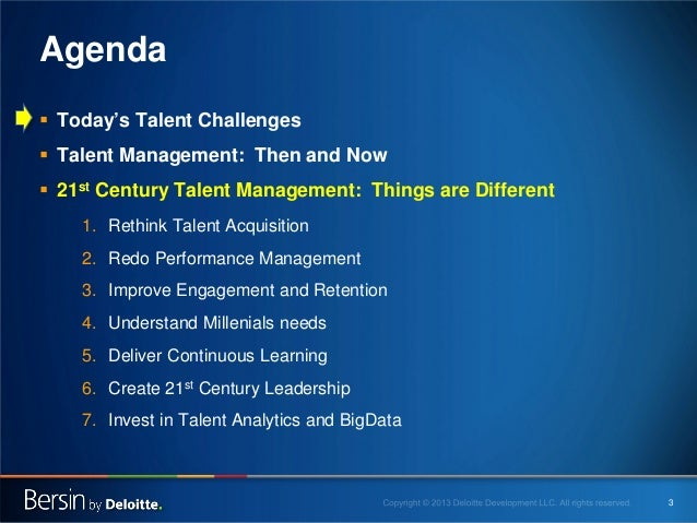 Agenda  Today's Talent Challenges  Talent Management: Then and Now  21st Century Talent Management: Things are Differen...