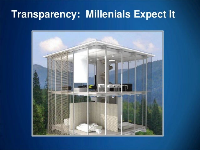 Transparency: Millenials Expect It  33