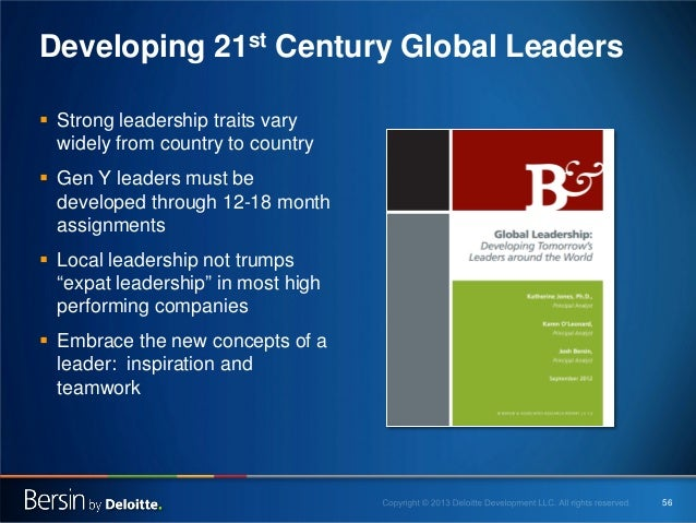 Developing 21st Century Global Leaders  Strong leadership traits vary widely from country to country  Gen Y leaders must...