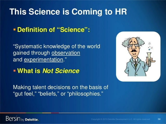"""This Science is Coming to HR  Definition of """"Science"""": """"Systematic knowledge of the world gained through observation and ..."""
