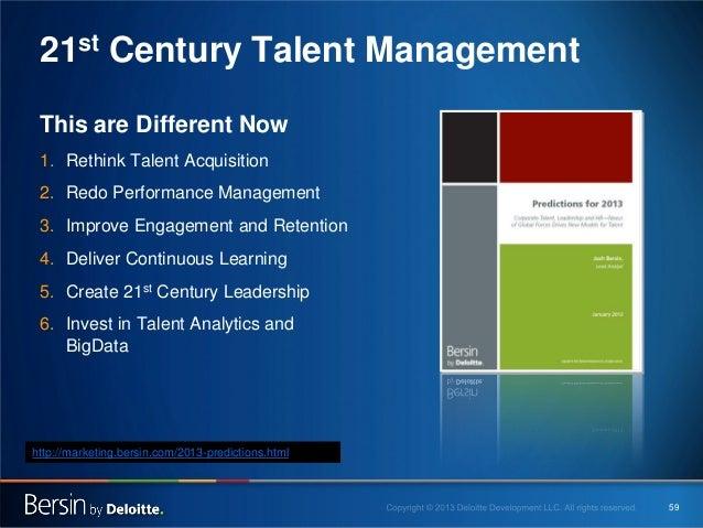 21st Century Talent Management This are Different Now 1. Rethink Talent Acquisition 2. Redo Performance Management 3. Impr...