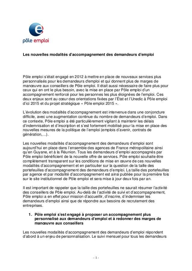 - 1 - Les nouvelles modalités d'accompagnement des demandeurs d'emploi Pôle emploi s'était engagé en 2012 à mettre en plac...