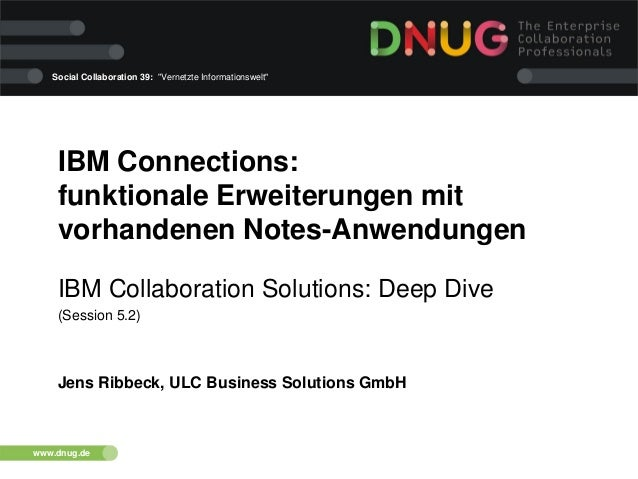 "Social Collaboration 39: ""Vernetzte Informationswelt""  IBM Connections: funktionale Erweiterungen mit vorhandenen Notes-An..."