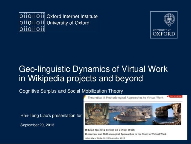 Geo-linguistic Dynamics of Virtual Work in Wikipedia projects and beyond Cognitive Surplus and Social Mobilization Theory ...