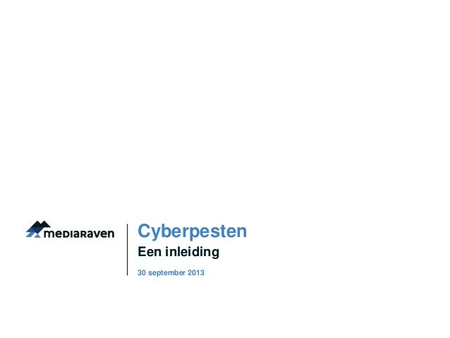 Cyberpesten Een inleiding 30 september 2013