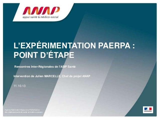 Agence Nationale d'Appui à la Performance des établissements de santé et médico-sociaux L'EXPÉRIMENTATION PAERPA : POINT D...