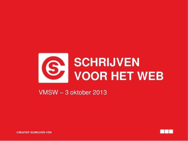 SCHRIJVEN VOOR HET WEB CREATIEF SCHRIJVEN VZW VMSW – 3 oktober 2013