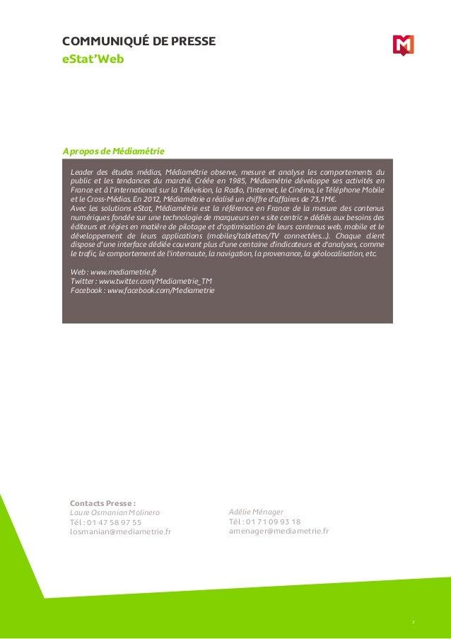 COMMUNIQUÉ DE PRESSE A propos de Médiamétrie eStat'Web 3 Leader des études médias, Médiamétrie observe, mesure et analyse ...