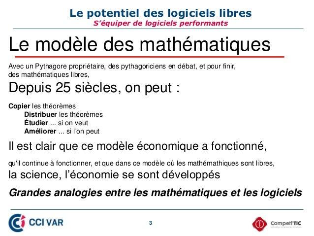 3 Le potentiel des logiciels libres S'équiper de logiciels performants Le modèle des mathématiques Avec un Pythagore propr...