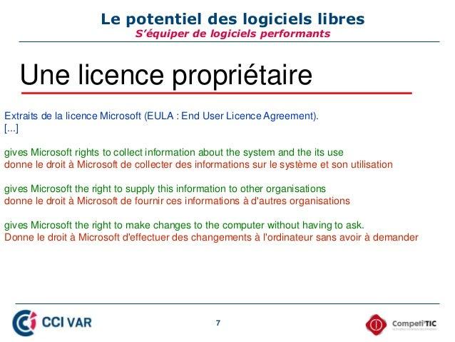 7 Le potentiel des logiciels libres S'équiper de logiciels performants Une licence propriétaire Extraits de la licence Mic...