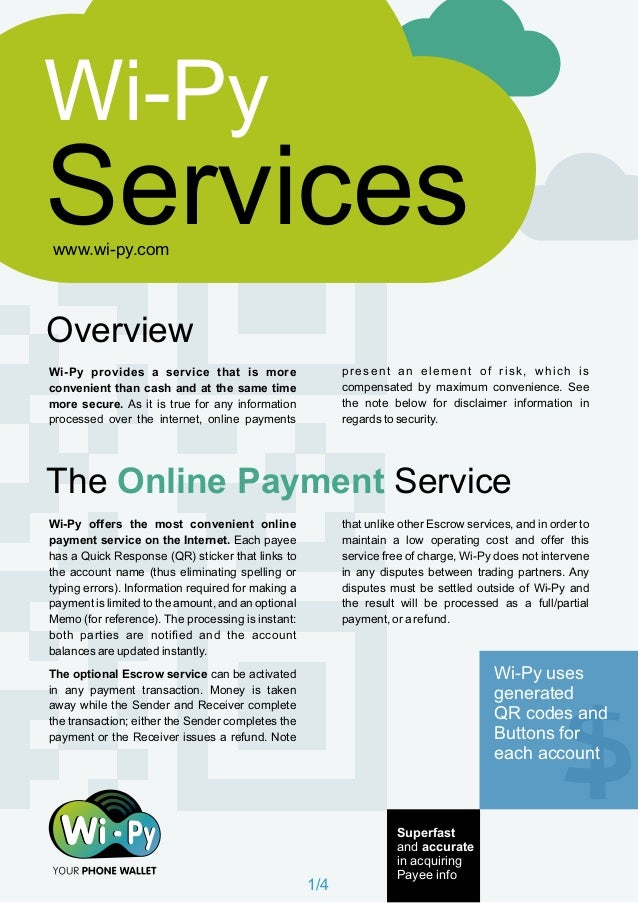 Wi-Py provides a service that is more convenient than cash and at the same time more secure. As it is true for any informa...