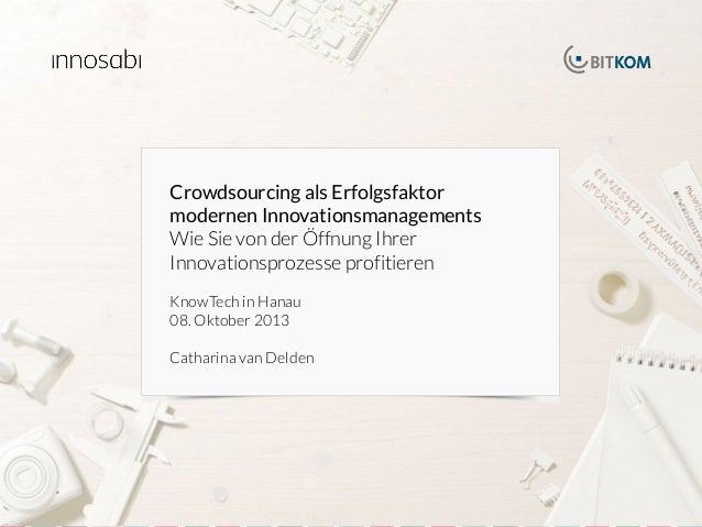 Crowdsourcing als Erfolgsfaktor modernen Innovationsmanagements Wie Sie von der Öffnung Ihrer Innovationsprozesse profitie...