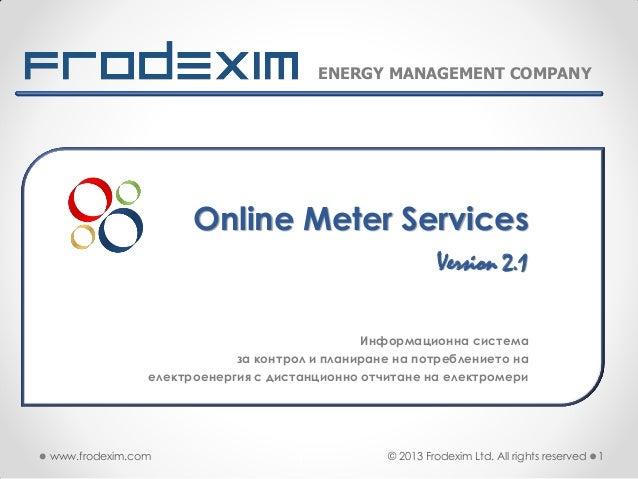 ENERGY MANAGEMENT COMPANY  Online Meter Services Version 2.1 Информационна система за контрол и планиране на потреблението...
