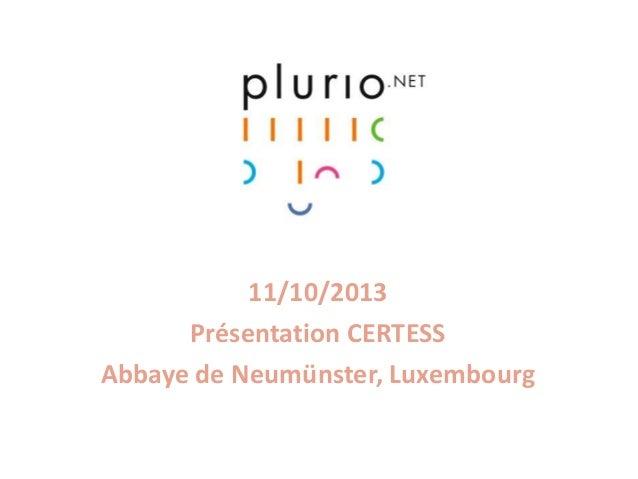 11/10/2013 Présentation CERTESS Abbaye de Neumünster, Luxembourg