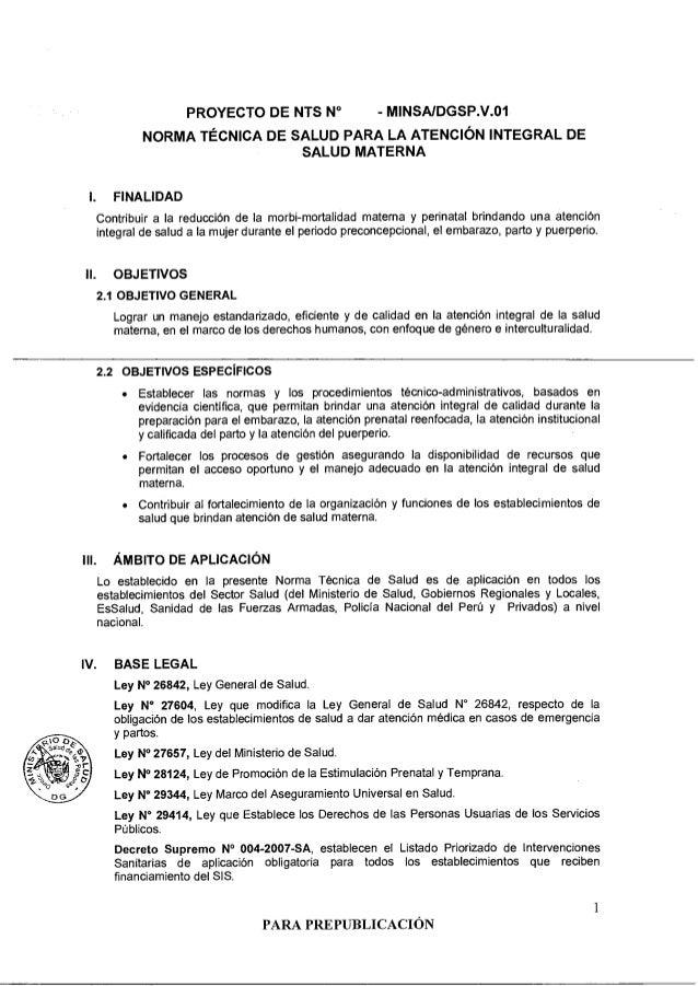 PROYECTO DE NTS N° - MINSA/DGSP.V.01  NORMA TÉCNICA DE SALUD PARA LA ATENCIÓN INTEGRAL DE  SALUD MATERNA  I. FINALIDAD  Co...
