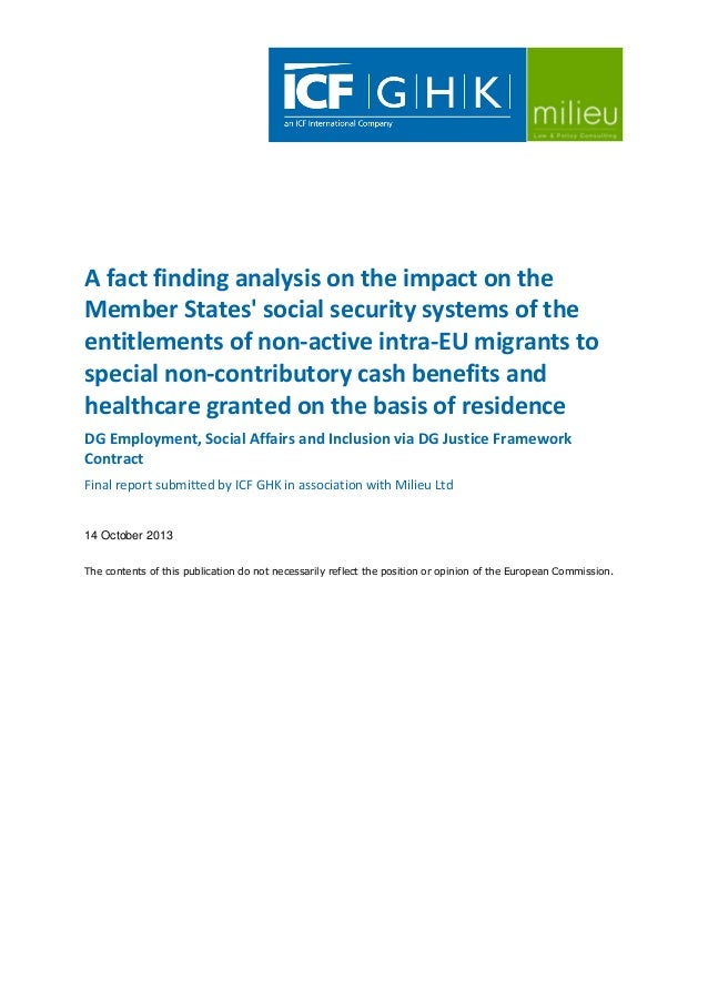 A fact finding analysis on the impact on the Member States' social security systems of the entitlements of non-active intr...