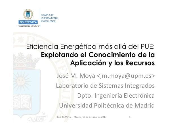"""CAMPUS OF INTERNATIONAL EXCELLENCE """"Ingeniamos el futuro""""!  Eficiencia Energética más allá del PUE: Explotando el Conocimi..."""