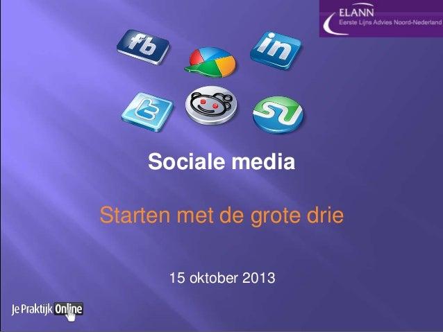 Sociale media Starten met de grote drie 15 oktober 2013