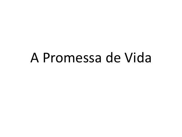 A Promessa de Vida