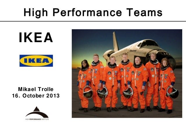 High Performance Teams  IKEA  Mikael Trolle 16. October 2013