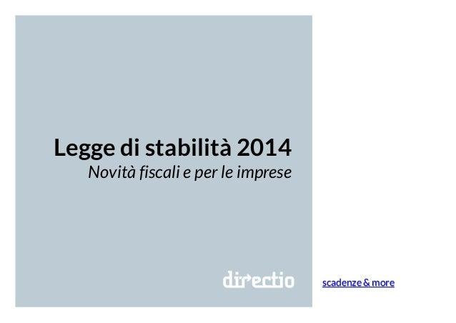 Legge di stabilità 2014 Novità fiscali e per le imprese  scadenze & more