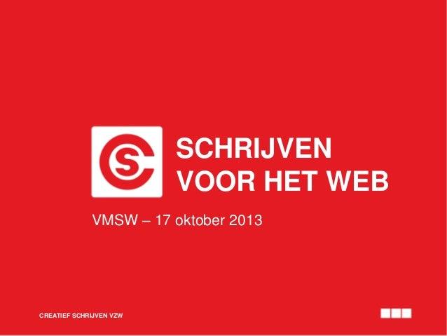 SCHRIJVEN VOOR HET WEB VMSW – 17 oktober 2013  CREATIEF SCHRIJVEN VZW